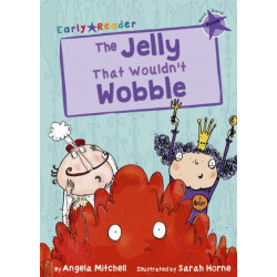 The Jelly That Wouldn't Wobble: (Purple Early Reader)