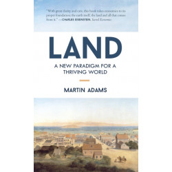 Land: A New Paradigm for a Thriving World