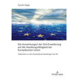 Die Auswirkungen der Ost-Erweiterung auf die Handlungsfahigkeit der Europaischen Union- Fallstudien zu den Haushaltsverhandlungen der EU: Fallstudien Zu Den Haushaltsverhandlungen Der Eu