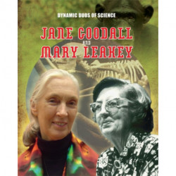 Dynamic Duos of Science: Jane Goodall and Mary Leaky