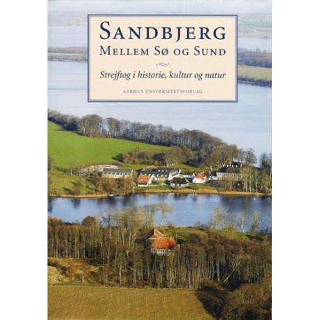 Sandbjerg Mellem Sø og Sund: Strejftog i historie, kultur og natur