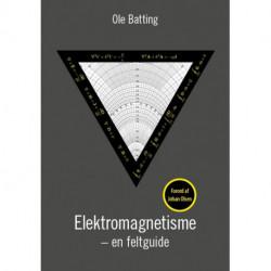 Elektromagnetisme: En feltguide