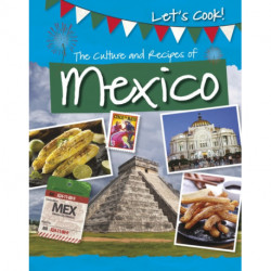 The Culture and Recipes of Mexico
