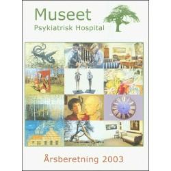 Museet Psykiatrisk Hospital Årsberetning 2003