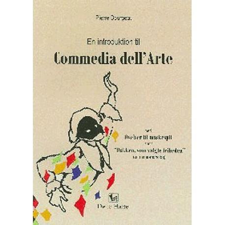 """En introduktion til Commedia dell Arte: med øvelser til maskespil samt """"Dukken, som valgte friheden"""" (en mime-monolog)"""