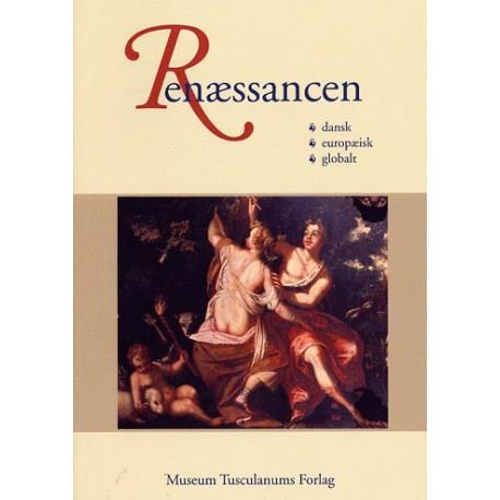 Renæssancen: Dansk, europæisk, globalt