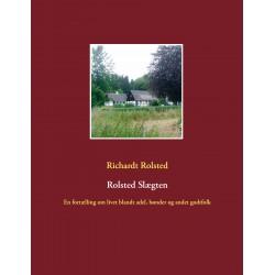 Rolsted Slægten: En fortælling om livet blandt adel, bønder og andet godtfolk