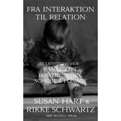 Fra interaktion til relation: Tilknytning hos Winnicott, Bowlby, Stern, Schore og Fonagy