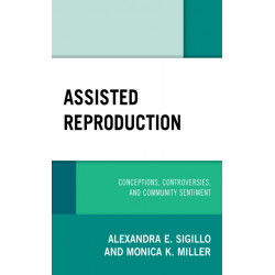 Assisted Reproduction: Conceptions, Controversies, and Community Sentiment