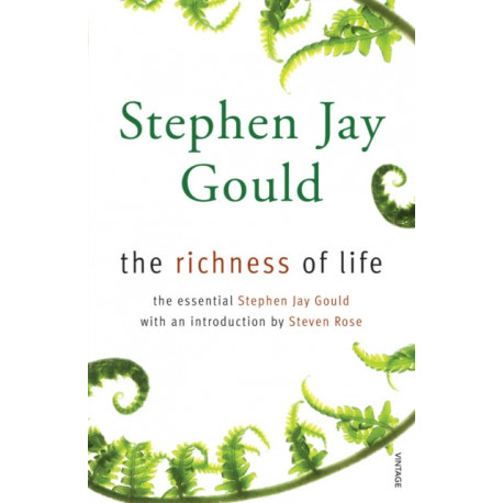 The The Richness of Life: A Stephen Jay Gould Reader