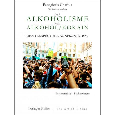 Alkoholisme - Alkohol/kokain: Den terapeutsike konfrontation
