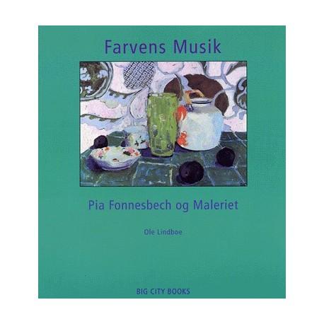 Farvens musik: Pia Fonnesbech og maleriet