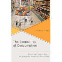The Ecopolitics of Consumption: The Food Trade