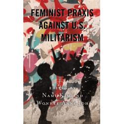 Feminist Praxis against U.S. Militarism