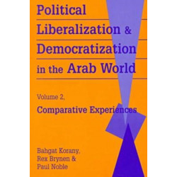 Political Liberalization and Democratization in the Arab World: Comparative Experiences