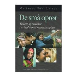 De små oprør: Tanker og metoder i arbejdet med minoritetspiger
