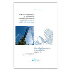 Obstructionist Behavior in International Commercial Arbitration: Legal Analysis and Measures Available to the Arbitral Tribunal