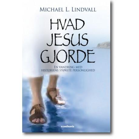 Hvad Jesus Gjorde: En Vandring med Historiens Største Personlighed
