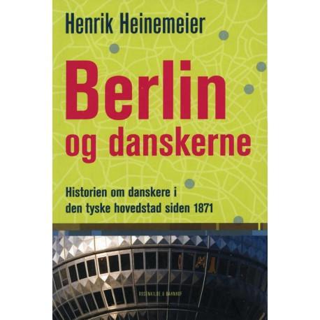 Berlin og danskerne: Historien om danskere i den tyske hovedstad siden 1871