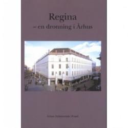 Regina - en dronning i Århus
