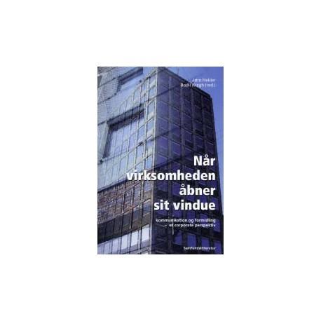 Når virksomheden åbner sit vindue: kommunikation og formidling - corporate perspektiv