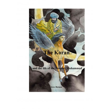 The Koran and the life of the prophet Muhammad: As recounted from Islam s oldest sources