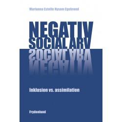 Negativ social arv: Inklusion vs. assimilation