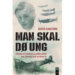 Man skal dø ung: Historien om forfatteren og Spitfire-piloten Jens Gielstrups korte og intense liv