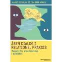 Åben dialog og relationel praksis. Respekt for anderledeshed i øjeblikket