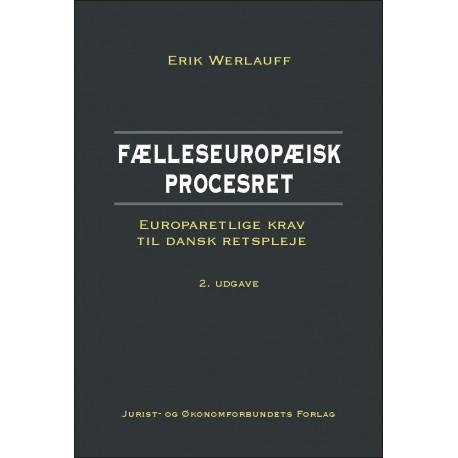 Fælleseuropæisk procesret: Europaretlige krav til dansk retspleje