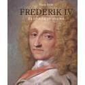 Frederik IV - En letsindig alvorsmand
