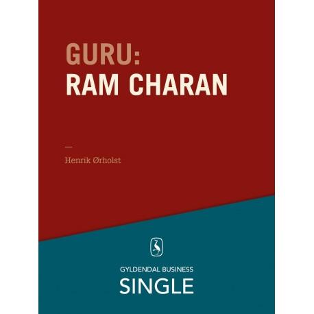 Guru: Ram Charan - en konsulent uden hjem: De 20 største ledelseseksperter. Kapitel 2.