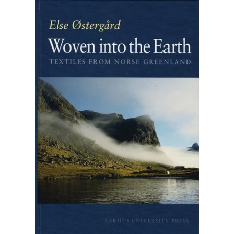 Woven into the Earth: textiles from Norse Greenland