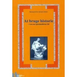 At bruge historie: i en sen/postmoderne tid