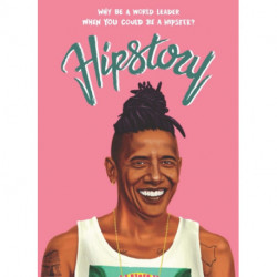 Hipstory: Why Be a World Leader When You Could Be a Hipster?