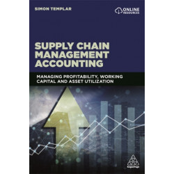 Supply Chain Management Accounting: Managing Profitability, Working Capital and Asset Utilization