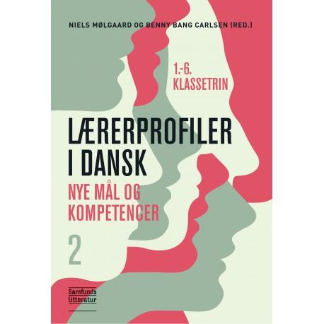 Lærerprofiler i dansk - nye mål og kompetencer 2