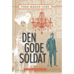 Den gode soldat. En klassiker af Ford Madox Ford.