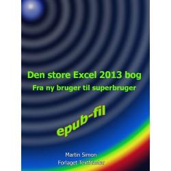 Den store Excel 2013 bog: Fra ny bruger til superbruger