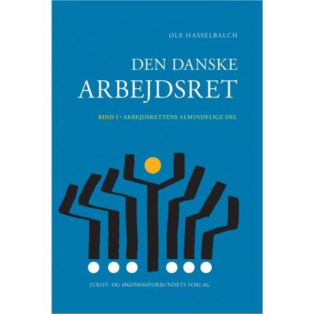 Den danske arbejdsret bd. 1: Arbejdsrettens almindelige del