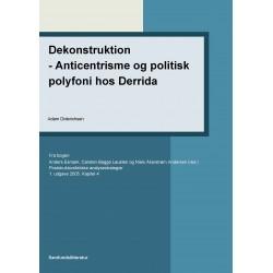 Dekonstruktion- Anticentrisme og politisk polyfoni hos Derrida: Kapitel 4 i Poststrukturalistiske analysestrategier