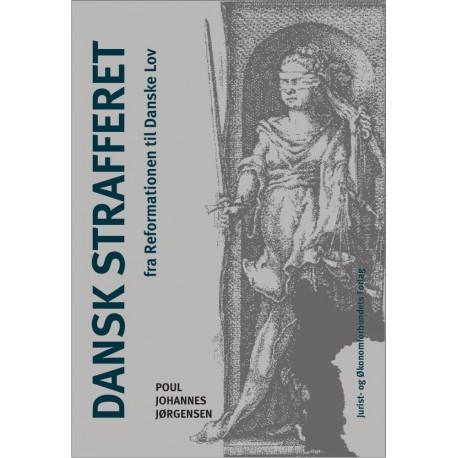 Dansk Strafferet: fra reformationen til Danske lov