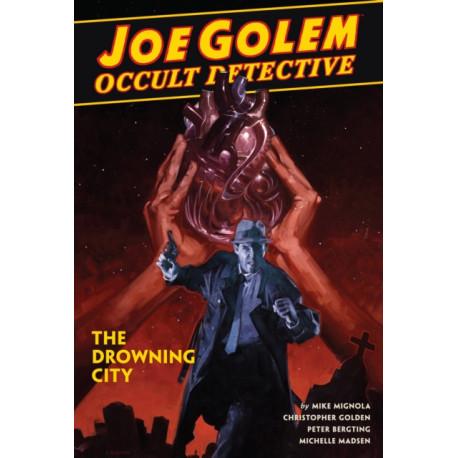 Joe Golem: Occult Detective Vol. 3 - The Drowning City