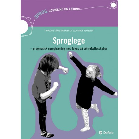 Sproglege: Pragmatisk sprogtræning med fokus på børnefællesskaber
