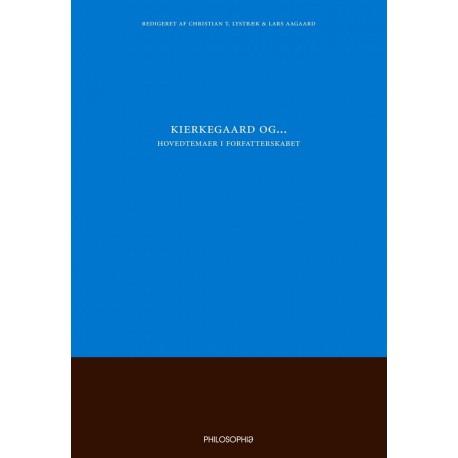 Kierkegaard og..: Hovedtemaer i forfatterskabet