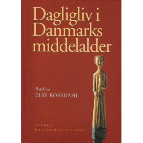 Dagligliv i Danmarks middelalder: en arkæologisk kulturhistorie