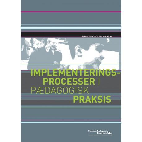 Implementeringsprocesser i pædagogisk praksis: Om konkretisering af ideer i en udviklingsproces med HPA-projektet som eksempel