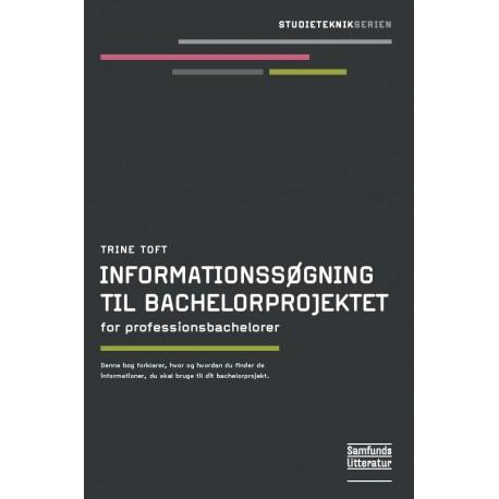 Informationssøgning til bachelorprojektet: For professionsbachelorer