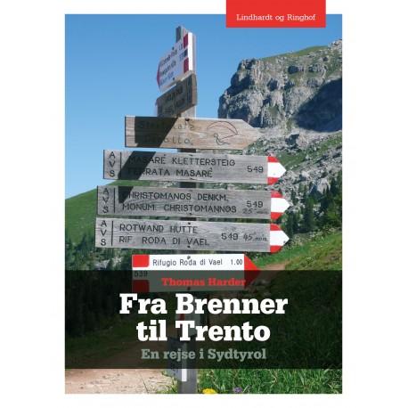 Fra Brenner til Trento - En rejse i Sydtyrol