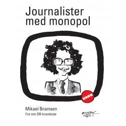 Journalister med monopol: Fra min DR-kramkiste
